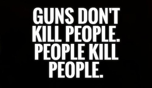 guns-dont-kill-people-people-kill-people-quote-11
